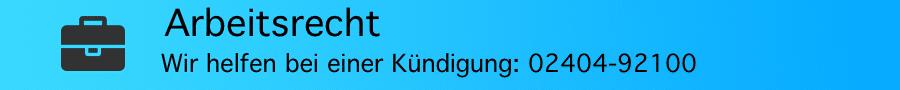 Kündigungsschutzklage bei Rechtsanwalt Ferner - 02404 92100
